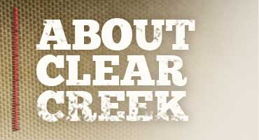 Learn More About Clear Creek